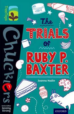 Oxford Reading Tree TreeTops Chucklers: Level 16: The Trials of Ruby P. Baxter - Oxford Reading Tree TreeTops Chucklers (Paperback)