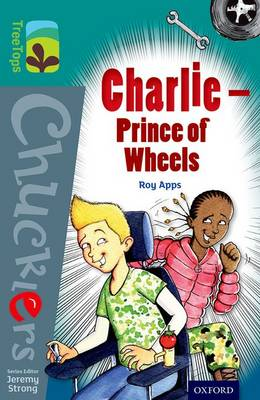 Oxford Reading Tree TreeTops Chucklers: Level 16: Charlie - Prince of Wheels - Oxford Reading Tree TreeTops Chucklers (Paperback)