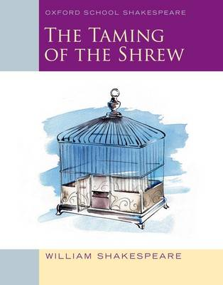 Oxford School Shakespeare: The Taming of the Shrew - Oxford School Shakespeare (Paperback)