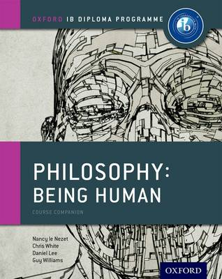 Oxford IB Diploma Programme: Philosophy: Being Human Course Companion - Oxford IB Diploma Programme (Paperback)