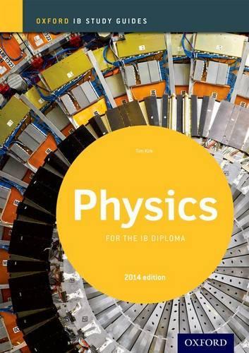 Oxford IB Study Guides: Physics for the IB Diploma - Oxford IB Study Guides (Paperback)