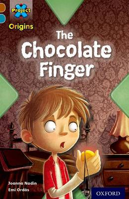 Project X Origins: Brown Book Band, Oxford Level 9: Chocolate: The Chocolate Finger - Project X Origins (Paperback)