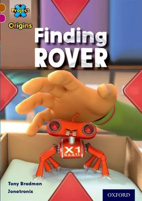 Project X Origins: Brown Book Band, Oxford Level 10: Lost and Found: Finding Rover - Project X Origins (Paperback)