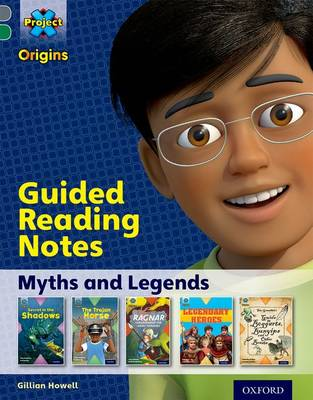 Project X Origins: Grey Book Band, Oxford Level 12: Myths and Legends: Guided reading notes - Project X Origins (Paperback)