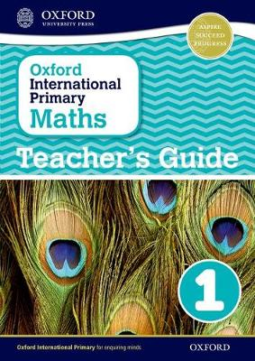 Oxford International Primary Maths: Stage 1: Age 5-6: Teacher's Guide 1 - Oxford International Primary Maths (Paperback)