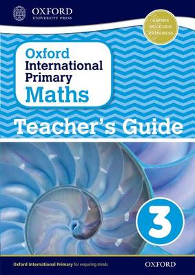 Oxford International Primary Maths: Stage 3: Age 7-8: Teacher's Guide 3 - Oxford International Primary Maths (Paperback)