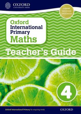 Oxford International Primary Maths: Stage 4: Age 8-9: Teacher's Guide 4 - Oxford International Primary Maths (Paperback)