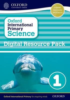 Oxford International Primary Science: Digital Resource Pack 1 - Oxford International Primary Science (CD-ROM)
