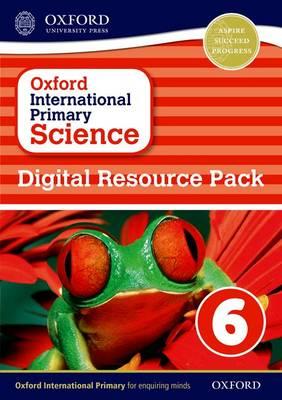 Oxford International Primary Science: Digital Resource Pack 6 - Oxford International Primary Science (CD-ROM)