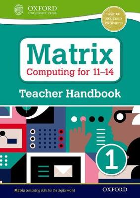 Matrix Computing for 11-14: Teacher Handbook 1 - Matrix Computing for 11-14 (Paperback)
