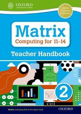 Matrix Computing for 11-14: Teacher Handbook 2 - Matrix Computing for 11-14 (Paperback)