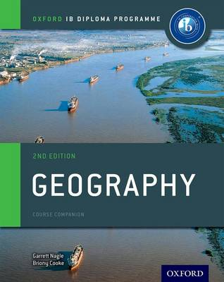 Oxford IB Diploma Programme: Geography Course Companion - Oxford IB Diploma Programme (Paperback)