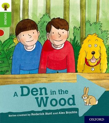 Oxford Reading Tree Explore with Biff, Chip and Kipper: Oxford Level 2: A Den in the Wood - Oxford Reading Tree Explore with Biff, Chip and Kipper (Paperback)