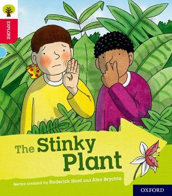 Oxford Reading Tree Explore with Biff, Chip and Kipper: Oxford Level 4: The Stinky Plant - Oxford Reading Tree Explore with Biff, Chip and Kipper (Paperback)