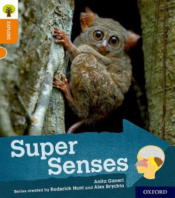 Oxford Reading Tree Explore with Biff, Chip and Kipper: Oxford Level 6: Super Senses - Oxford Reading Tree Explore with Biff, Chip and Kipper (Paperback)