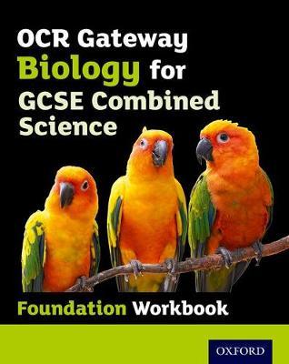 OCR Gateway GCSE Biology for Combined Science Workbook: Foundation (Paperback)