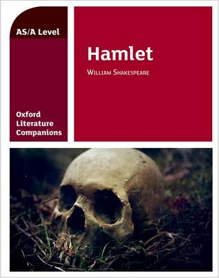 Oxford Literature Companions: Hamlet: With all you need to know for your 2021 assessments - Oxford Literature Companions (Paperback)