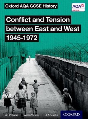 Oxford AQA GCSE History: Conflict and Tension between East and West 1945-1972 Student Book - Oxford AQA GCSE History (Paperback)