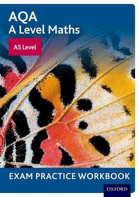 AQA A Level Maths: AS Level Exam Practice Workbook - AQA A Level Maths