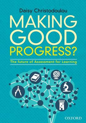 Making Good Progress?: The future of Assessment for Learning (Paperback)