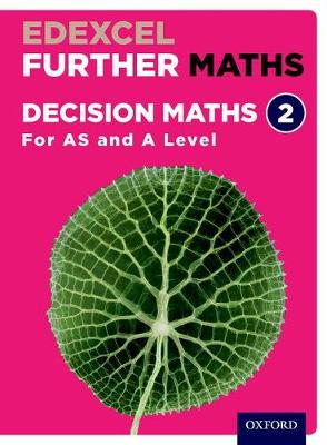 Edexcel Further Maths: Decision Maths 2 Student Book (AS and A Level) - Edexcel Further Maths