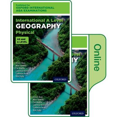 Oxford International AQA Examinations: International A Level Physical Geography: Print and Online Textbook Pack