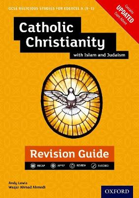 Edexcel GCSE Religious Studies A (9-1): Catholic Christianity with Islam and Judaism Revision Guide - Edexcel GCSE Religious Studies A (9-1) (Paperback)