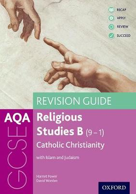 AQA GCSE Religious Studies B: Catholic Christianity with Islam and Judaism Revision Guide - AQA GCSE Religious Studies B (Paperback)