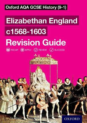 Oxford AQA GCSE History: Elizabethan England c1568-1603 Revision Guide (9-1) - Oxford AQA GCSE History (Paperback)