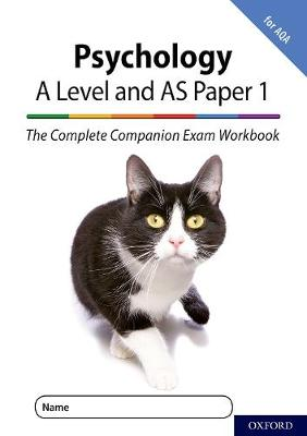 The Complete Companions for AQA Fourth Edition: 16-18: The Complete Companions: A Level Year 1 and AS Psychology: Paper 1 Exam Workbook for AQA - The Complete Companions for AQA Fourth Edition (Paperback)
