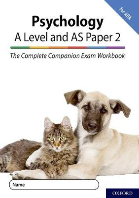 The Complete Companions for AQA Fourth Edition: 16-18: The Complete Companions: A Level Year 1 and AS Psychology: Paper 2 Exam Workbook for AQA - The Complete Companions for AQA Fourth Edition (Paperback)