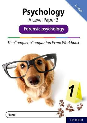 The Complete Companions Fourth Edition: 16-18: The Complete Companions: A Level Psychology: Paper 3 Exam Workbook for AQA: Forensic psychology - The Complete Companions Fourth Edition (Paperback)
