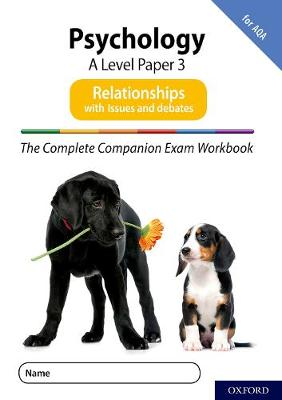 The Complete Companions for AQA Fourth Edition: 16-18: The Complete Companions: A Level Psychology: Paper 3 Exam Workbook for AQA: Relationships including Issues and debates - The Complete Companions for AQA Fourth Edition (Paperback)