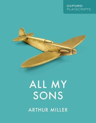 Oxford Playscripts: All My Sons - Oxford playscripts (Paperback)