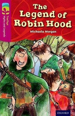 Oxford Reading Tree TreeTops Myths and Legends: Level 10: The Legend Of Robin Hood - Oxford Reading Tree TreeTops Myths and Legends (Paperback)