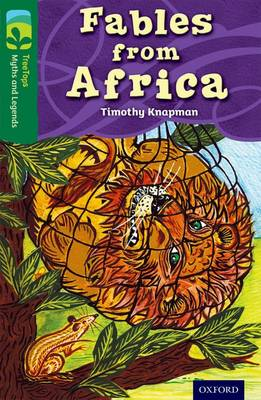 Oxford Reading Tree TreeTops Myths and Legends: Level 12: Fables From Africa - Oxford Reading Tree TreeTops Myths and Legends (Paperback)
