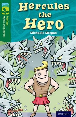 Oxford Reading Tree TreeTops Myths and Legends: Level 12: Hercules The Hero - Oxford Reading Tree TreeTops Myths and Legends (Paperback)