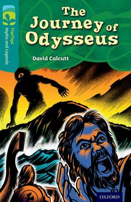 Oxford Reading Tree TreeTops Myths and Legends: Level 16: The Journey Of Odysseus - Oxford Reading Tree TreeTops Myths and Legends (Paperback)