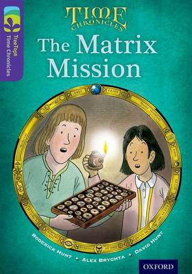 Oxford Reading Tree TreeTops Time Chronicles: Level 11: The Matrix Mission - Oxford Reading Tree TreeTops Time Chronicles (Paperback)