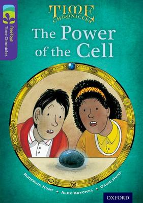 Oxford Reading Tree TreeTops Time Chronicles: Level 11: The Power Of The Cell - Oxford Reading Tree TreeTops Time Chronicles (Paperback)