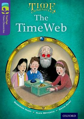 Oxford Reading Tree TreeTops Time Chronicles: Level 11: The TimeWeb - Oxford Reading Tree TreeTops Time Chronicles (Paperback)