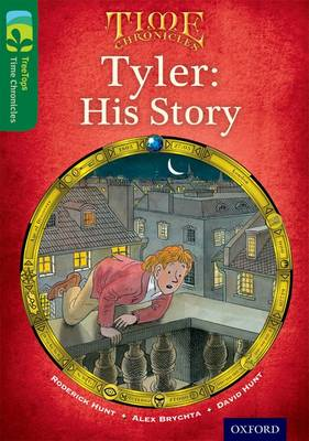 Oxford Reading Tree TreeTops Time Chronicles: Level 12: Tyler: His Story - Oxford Reading Tree TreeTops Time Chronicles (Paperback)