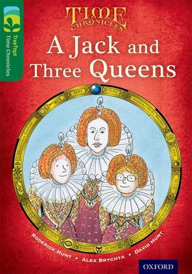 Oxford Reading Tree TreeTops Time Chronicles: Level 12: A Jack And Three Queens - Oxford Reading Tree TreeTops Time Chronicles (Paperback)