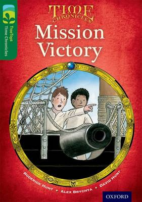Oxford Reading Tree TreeTops Time Chronicles: Level 12: Mission Victory - Oxford Reading Tree TreeTops Time Chronicles (Paperback)