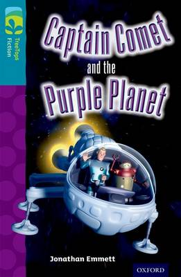 Oxford Reading Tree TreeTops Fiction: Level 9: Captain Comet and the Purple Planet - Oxford Reading Tree TreeTops Fiction (Paperback)