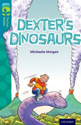 Oxford Reading Tree TreeTops Fiction: Level 9: Dexter's Dinosaurs - Oxford Reading Tree TreeTops Fiction (Paperback)