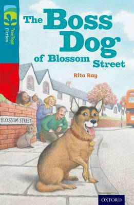 Oxford Reading Tree TreeTops Fiction: Level 9 More Pack A: The Boss Dog of Blossom Street - Oxford Reading Tree TreeTops Fiction (Paperback)
