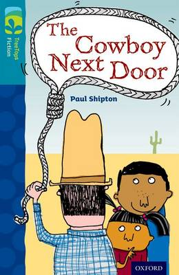 Oxford Reading Tree TreeTops Fiction: Level 9 More Pack A: The Cowboy Next Door - Oxford Reading Tree TreeTops Fiction (Paperback)