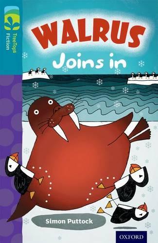 Oxford Reading Tree TreeTops Fiction: Level 9 More Pack A: Walrus Joins In - Oxford Reading Tree TreeTops Fiction (Paperback)