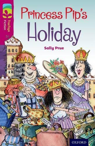 Oxford Reading Tree TreeTops Fiction: Level 10: Princess Pip's Holiday - Oxford Reading Tree TreeTops Fiction (Paperback)
